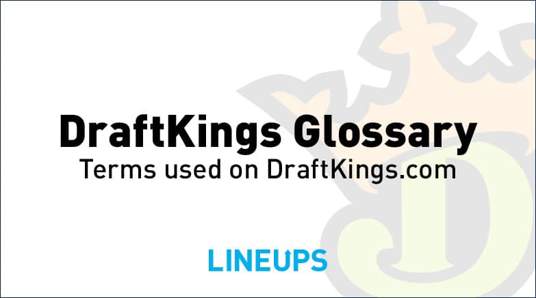 DraftKings Glossary
