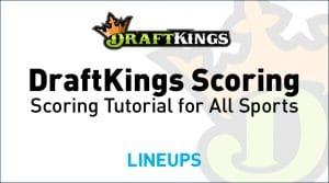 DraftKings Scoring: Scoring Tutorial for All Sports on DraftKings