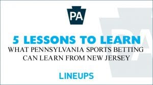5 Lessons PA Sports Betting can learn from NJ Market