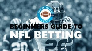 NFL Betting Strategy: Beginners Betting Guide (Basics of NFL Betting)
