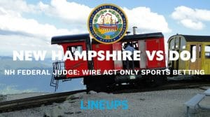 New Hampshire Federal Judge Rules Against DOJ: Says Wire Act Only Applies to Sports Betting