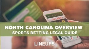 North Carolina Sports Betting: Legal Status & Guide 2020