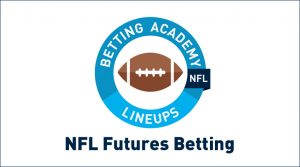 NFL Futures Betting Overview and Strategy