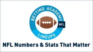 NFL Numbers and Statistics That Matter Most When Placing a Bet