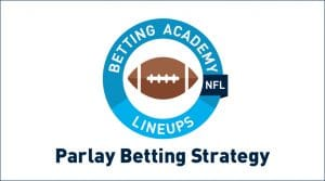 NFL Parlay Betting Strategy