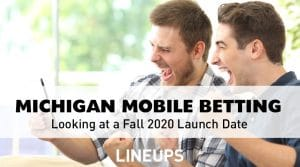 Michigan Looks to Move on Mobile Betting by Fall 2020
