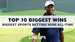 Top 10 Biggest Sports Betting Wins Of All-Time