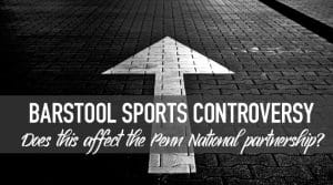 Barstool Sports Controversy Resurfaces: How Does it Affect their Partnership with Penn National?