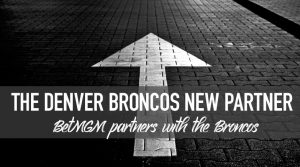 Denver Broncos and BetMGM Agree to Multi-Year Sports Betting Partnership