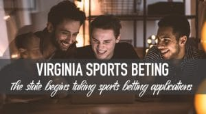 Virginia to Begin Accepting Applications for Sports Betting Licenses this Fall