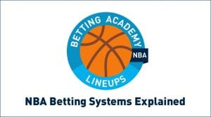NBA Betting Systems Explained