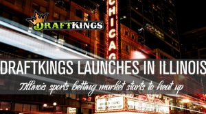 DraftKings Launches in Illinois