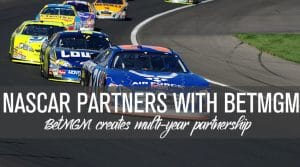 NASCAR Partners with BetMGM