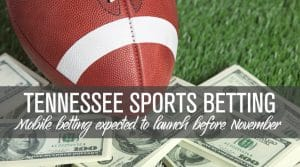 Tennessee Sports Betting to go Live by Novemeber 1