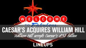 Caesar's Entertainment Acquires William Hill