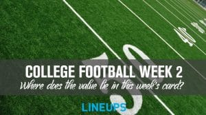 College Football Week 2 Breakdown; Where is the Value?
