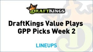 DraftKings Value GPP Picks Week 2