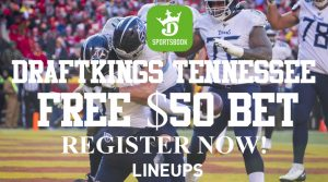 Tennessee Sports Bettors Get a $50 Free Bet from DraftKings Sportsbook