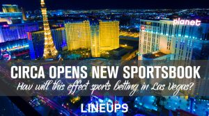 Circa Opens State-Of-The-Art Sportsbook in Las Vegas