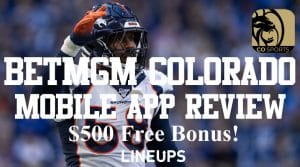 BetMGM Sportsbook Colorado: $500 Free with LINEUPS Bonus Code