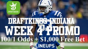 DraftKings Indiana 100-1 NFL Promotion Week 4 and Best Bet