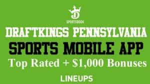 DraftKings Sportsbook Pennsylvania: #1 Mobile PA App – $1,000 in Bonuses