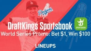 Bet $1 Win, $100 on the World Series with DraftKings Pennsylvania, New Jersey, Illinois, Colorado