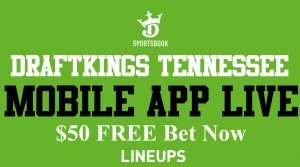 DraftKings Sportsbook Open for Registration in Tennessee: Free $50 Bet + $1,000 Bonus