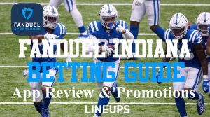 FanDuel Sportsbook Indiana: Must Read Betting Guide Before Playing