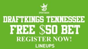 DraftKings Tennessee $50 Registration Bonus Ends this Saturday!