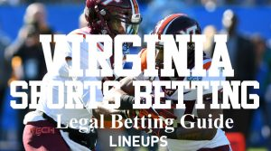 Virginia Sports Betting: How to Bet & Unlock Free Bets May 2021