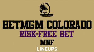 BetMGM Colorado: Risk-Free Bet + Betting Advice for Monday Night Football