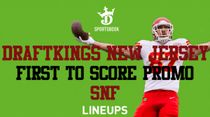 First to Score Prop-Bet Risk-Free for Sunday Night on DraftKings New Jersey