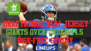 DraftKings New Jersey: Giants Over/Under at 44.5 and Risk-Free NFL Sunday