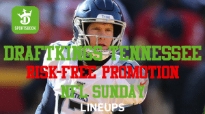 Risk-Free Sunday With DraftKings Sportsbook Tennessee