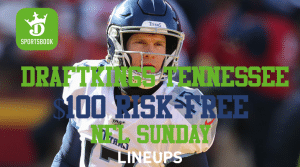 Betting is Risk-Free This Sunday with DraftKings Tennessee!