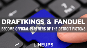 DraftKings & FanDuel Sign Multi-Year Deal With Detroit Pistons