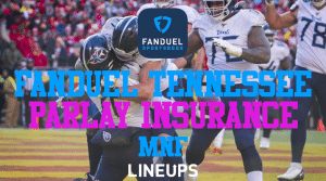 Parlay Insurance on FanDuel Tennessee for Monday Night Football
