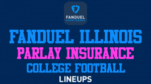 College Football Parlay Insurance with FanDuel Illinois This Gameday Saturday