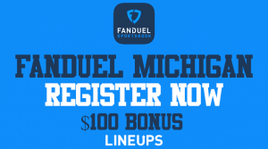 Register Now With FanDuel Michigan and Receive $100 Bonus for Free
