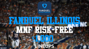 FanDuel Sportsbook Illinois: $1,000 Risk-Free Bet for Monday Night Football