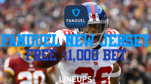 FanDuel New Jersey Get Your Free $1,000 Bet This Weekend
