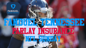 FanDuel Tennessee Has Single-Game Parlay Insurance This NFL Sunday