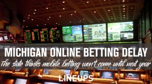 Michigan Sports Betting Likely Pushed to 2021