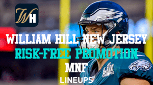 William Hill New Jersey $500 Risk-Free Bet for Monday Night Football
