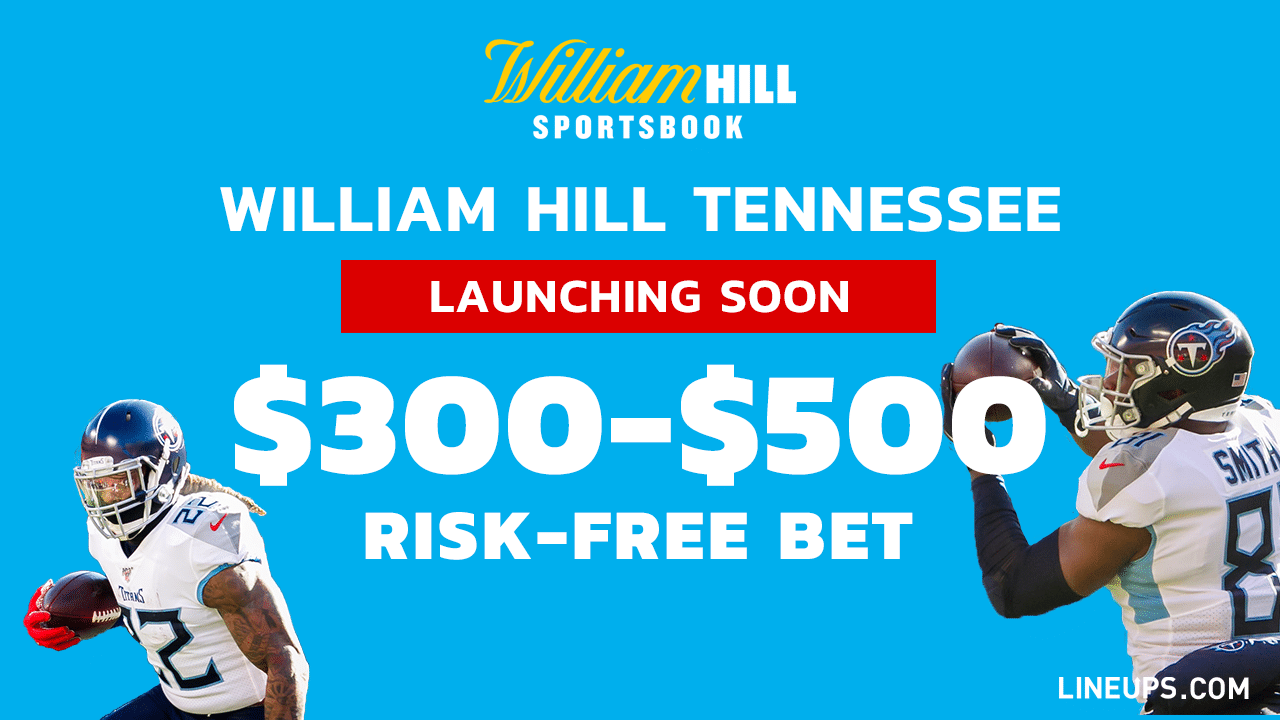 William Hill Tennessee Launching Soon $300-500 Risk-Free Bet 1280