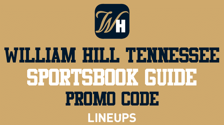 William Hill Tennessee Sportsbook Guide and Promo Code