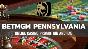 BetMGM Casino Pennsylvania Launches: Free Money Bonus + FAQ