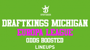 DraftKings Sportsbook Michigan: Amazing Europa League Odds Pricing