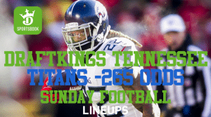 Get a Generous -265 on the Titans This NFL Sunday with DraftKings Tennessee
